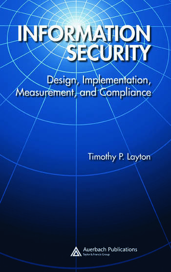 Information Security Design, Implementation, Measurement, and Compliance book cover