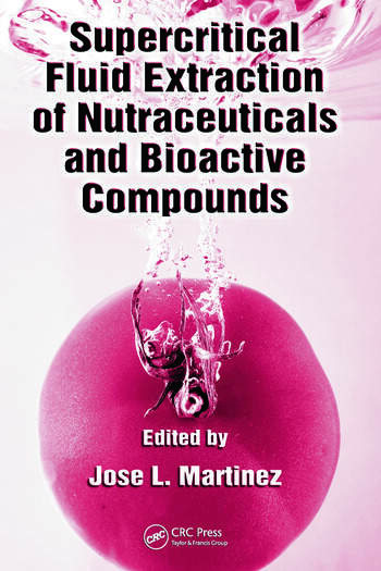 Supercritical Fluid Extraction of Nutraceuticals and Bioactive Compounds book cover