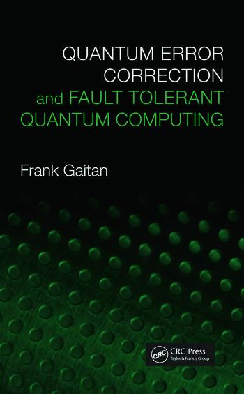 Quantum Error Correction and Fault Tolerant Quantum Computing book cover