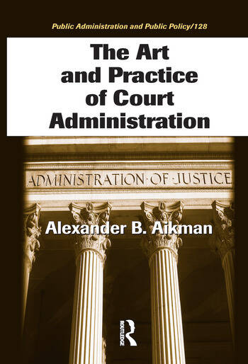 The Art and Practice of Court Administration book cover