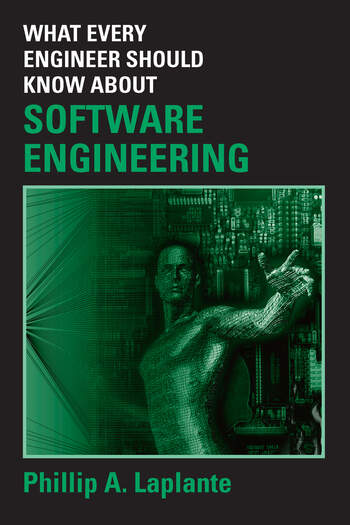 What Every Engineer Should Know about Software Engineering book cover