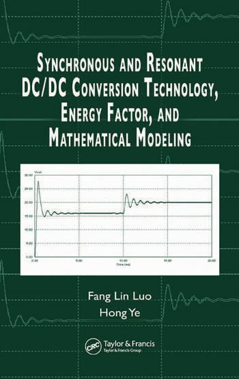Synchronous and Resonant DC/DC Conversion Technology, Energy Factor, and Mathematical Modeling book cover