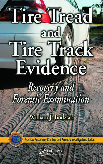 Tire Tread and Tire Track Evidence Recovery and Forensic Examination book cover