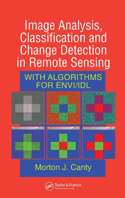 Image Analysis, Classification and Change Detection in Remote Sensing With Algorithms for ENVI/IDL book cover