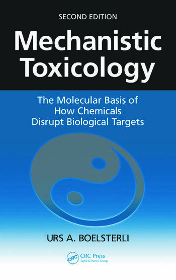 Mechanistic Toxicology The Molecular Basis of How Chemicals Disrupt Biological Targets, Second Edition book cover