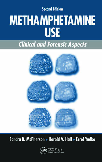 Methamphetamine Use Clinical and Forensic Aspects, Second Edition book cover