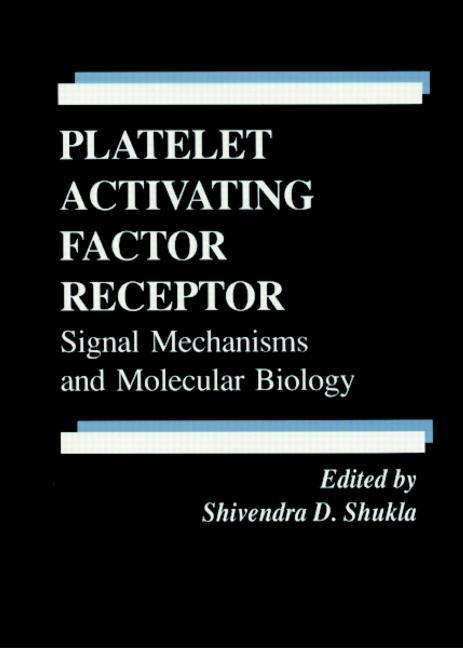 Platelet Activating Factor Receptor Signal Mechanisms and Molecular Biology book cover