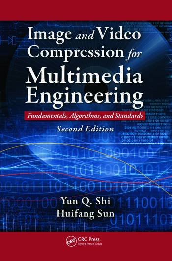Image and Video Compression for Multimedia Engineering Fundamentals, Algorithms, and Standards, Second Edition book cover