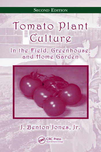 Tomato Plant Culture In the Field, Greenhouse, and Home Garden, Second Edition book cover
