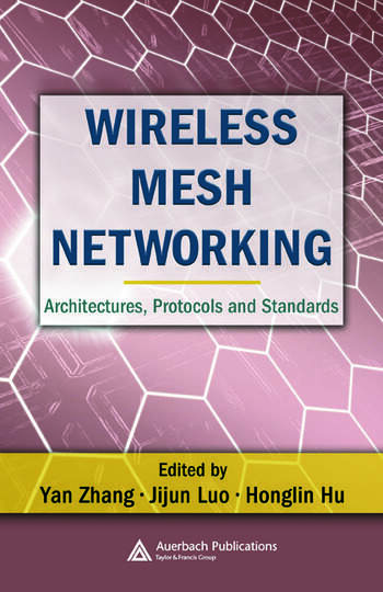 Wireless Mesh Networking Architectures, Protocols and Standards book cover