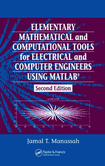 Elementary Mathematical and Computational Tools for Electrical and Computer Engineers Using MATLAB book cover