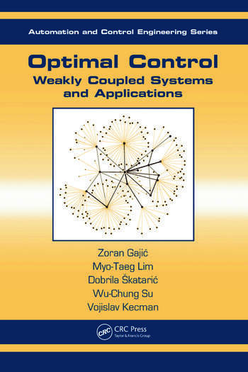 Optimal Control Weakly Coupled Systems and Applications book cover