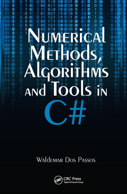 Numerical Methods, Algorithms and Tools in C# book cover