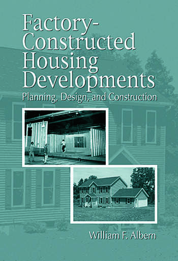 Factory-Constructed Housing Developments Planning, Design, and Construction book cover