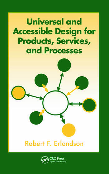 Universal and Accessible Design for Products, Services, and Processes book cover