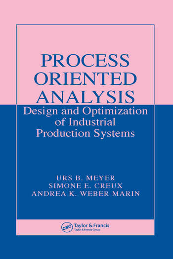 Process Oriented Analysis Design and Optimization of Industrial Production Systems book cover
