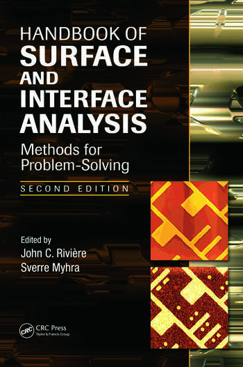Handbook of Surface and Interface Analysis Methods for Problem-Solving, Second Edition book cover