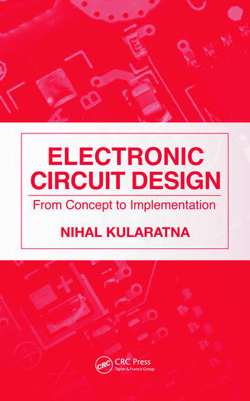 Electronic Circuit Design: From Concept to Implementation - CRC ...