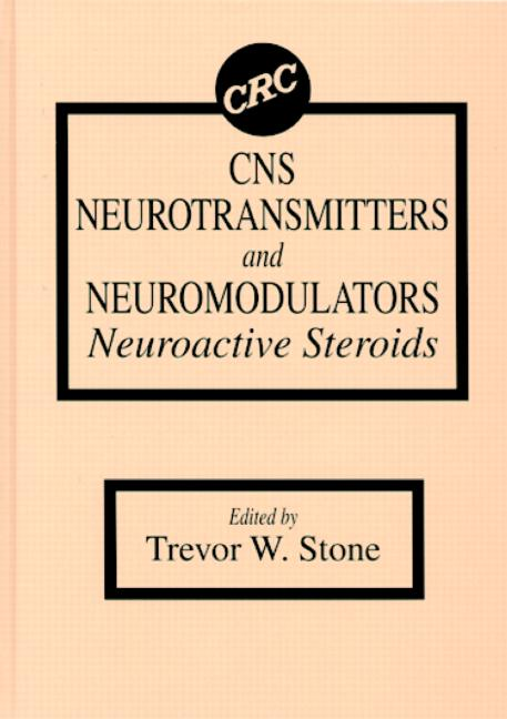 CNS Neurotransmitters and Neuromodulators Neuroactive Steroids book cover