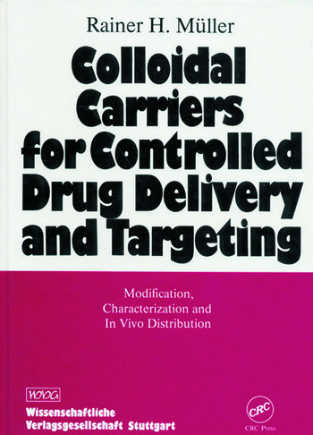 Colloidal Carriers for Controlled Drug Delivery and Targeting Modification, Characterization, and In Vivo Distribution book cover