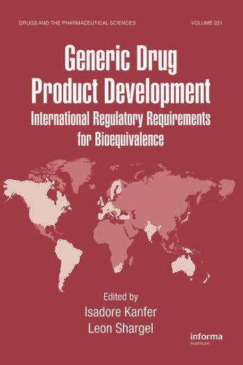 Generic Drug Product Development International Regulatory Requirements for Bioequivalence book cover