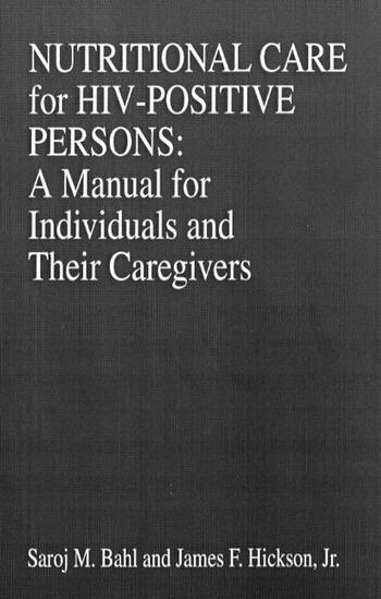 Nutritional Care of HIV-Positive Persons A Manual for Individuals and Their Caregivers book cover