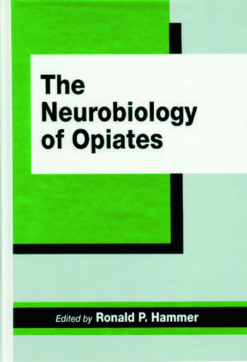 The Neurobiology of Opiates book cover