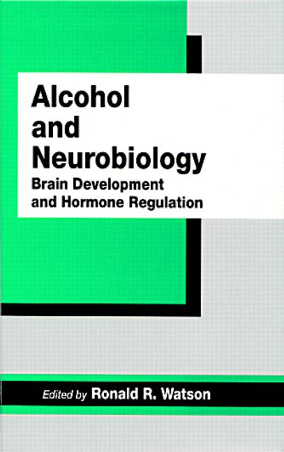 Alcohol and Neurobiology Brain Development and Hormone Regulation book cover