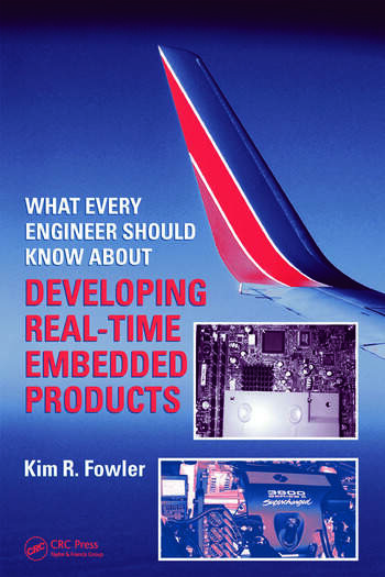 What Every Engineer Should Know About Developing Real-Time Embedded Products book cover