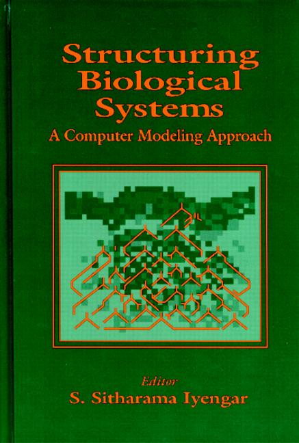 Structuring Biological Systems A Computer Modeling Approach book cover