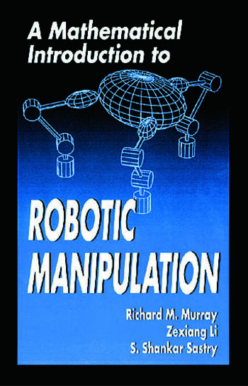A Mathematical Introduction to Robotic Manipulation book cover