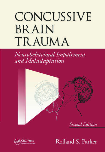 Concussive Brain Trauma Neurobehavioral Impairment & Maladaptation, Second Edition book cover