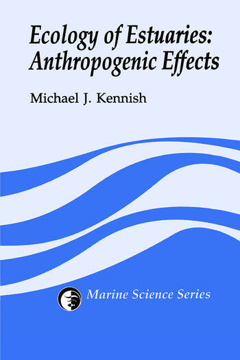 Ecology of Estuaries Anthropogenic Effects book cover