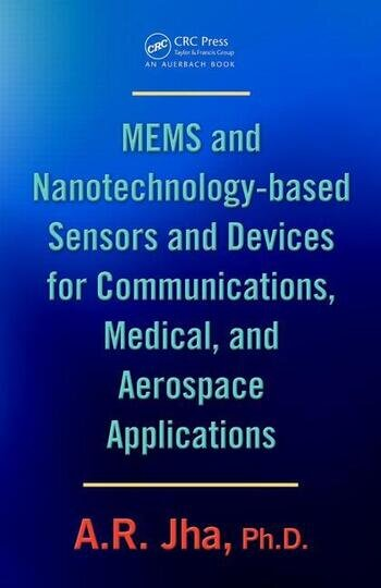 MEMS and Nanotechnology-Based Sensors and Devices for Communications, Medical and Aerospace Applications book cover