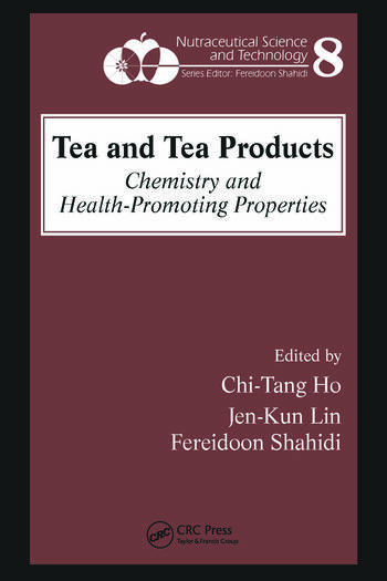 Tea and Tea Products Chemistry and Health-Promoting Properties book cover