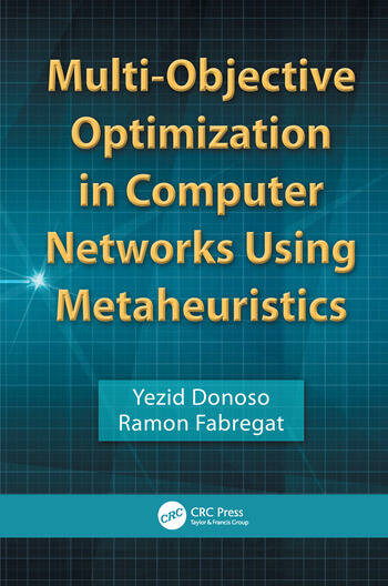Multi-Objective Optimization in Computer Networks Using Metaheuristics book cover