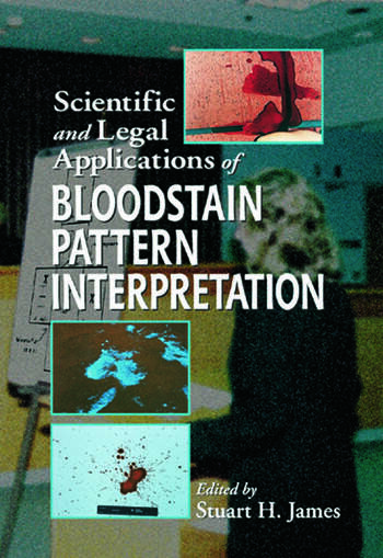 Scientific and Legal Applications of Bloodstain Pattern Interpretation book cover