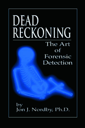Dead Reckoning The Art of Forensic Detection book cover
