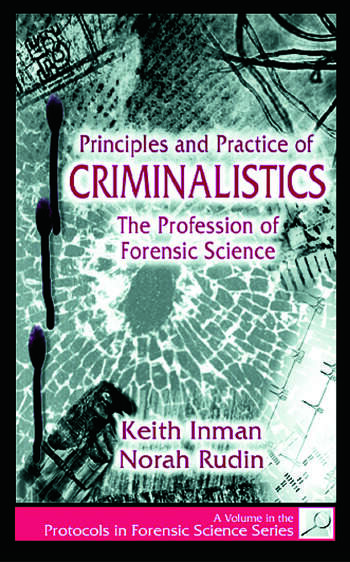 Principles and Practice of Criminalistics The Profession of Forensic Science book cover