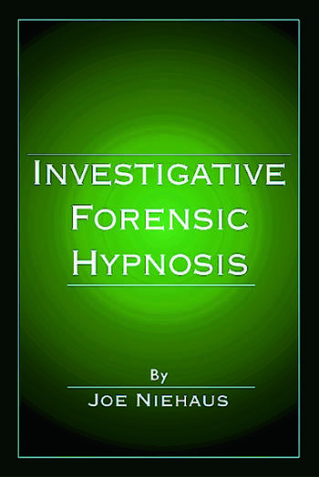 Investigative Forensic Hypnosis book cover