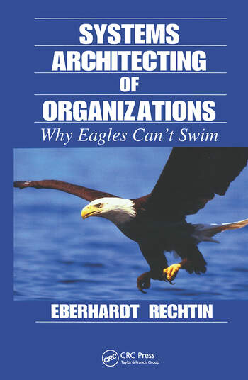 Systems Architecting of Organizations Why Eagles Can't Swim book cover