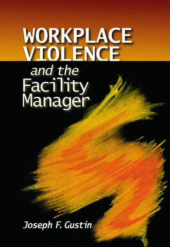 Workplace Violence and the Facility Manager book cover