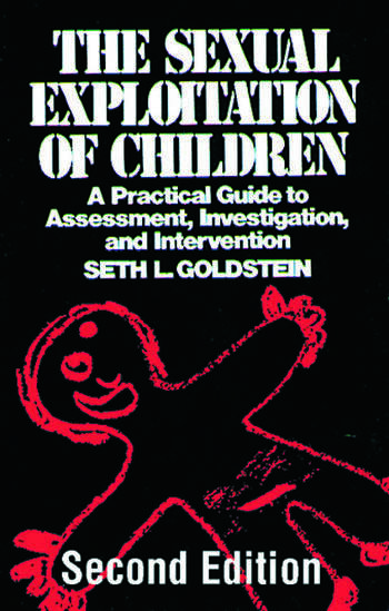 The Sexual Exploitation of Children A Practical Guide to Assessment, Investigation, and Intervention, Second Edition book cover