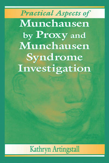 Practical Aspects of Munchausen by Proxy and Munchausen Syndrome Investigation book cover