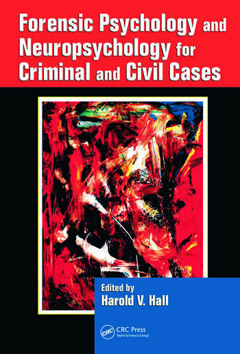 Forensic Psychology and Neuropsychology for Criminal and Civil Cases book cover