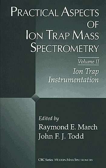 Practical Aspects of Ion Trap Mass Spectrometry, Volume II book cover