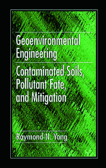 Geoenvironmental Engineering Contaminated Soils, Pollutant Fate, and Mitigation book cover