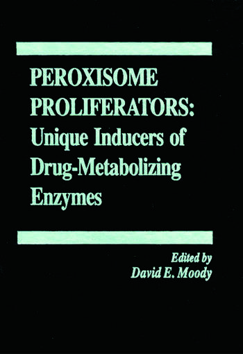 Peroxisome Proliferators Unique Inducers of Drug-Metabolizing Enzymes book cover