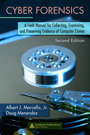 Cyber Forensics A Field Manual for Collecting, Examining, and Preserving Evidence of Computer Crimes, Second Edition book cover