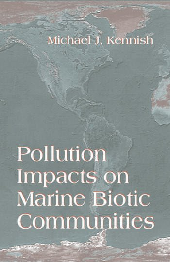 Pollution Impacts on Marine Biotic Communities book cover